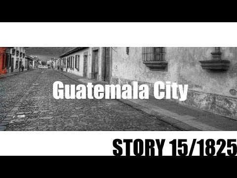 A day in the life ... Guatemala City - Story 15/1825