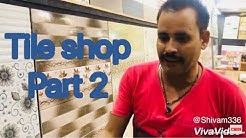 Tile shop part 2(why 1'x1' floor tiles use in bathroom floors) and lots of info in hindi