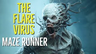 The Flare Virus (MAZE RUNNER) Explored