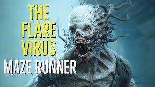 The Flare Virus (MAZE RUNNER) Explored