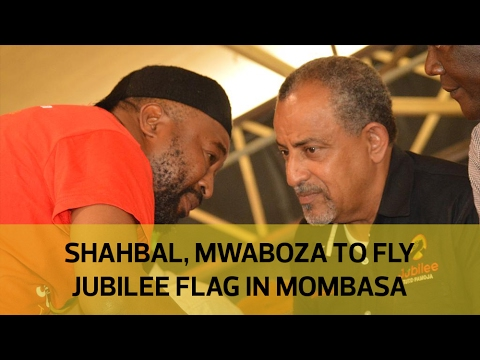 Shahbal, Mwaboza to fly Jubilee flag against Joho in August polls