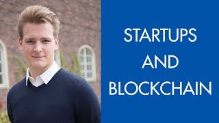 Ivan On Tech: Building Startups Using Blockchain