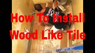How To Install Wood Like Tile Flooring In Bathroom  By Tilinginfo Master Tile Setter.