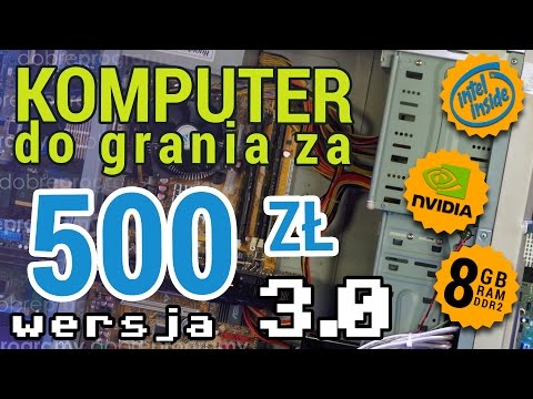 Komputer do grania za 500zł z Intelem i nVidią