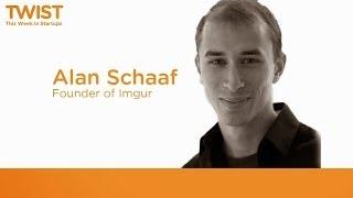 "Imgur founder Alan Schaaf: ""We"