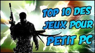 Top 10 Des Jeux Pour Petites Config