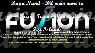 Daya Nand - Dil mein mere (music by Fusion Masters Studios, Fiji Islands)
