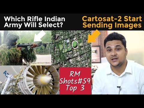Top 3| CartoSat 2 Sending Pictures, Indian Army @ssault Rifle Update