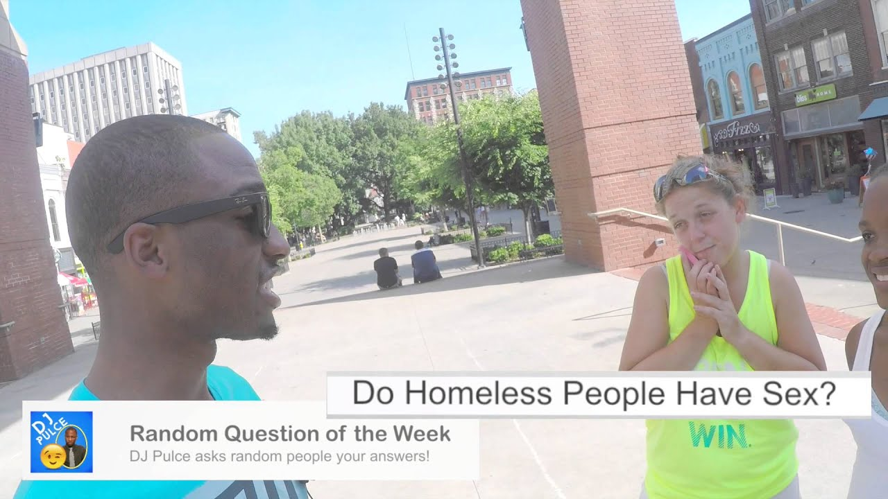Do people have sex with homeless