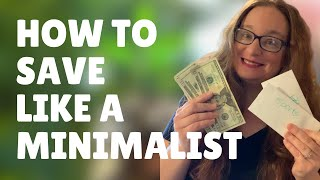 HOW TO SAVE MONEY LIKE A MINIMALIST | SINKING FUNDS | MONEY SAVING TIPS | MINIMALISM & MONEY PART 2