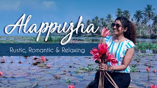 Alappuzha - Rustic, Romantic and Relaxing