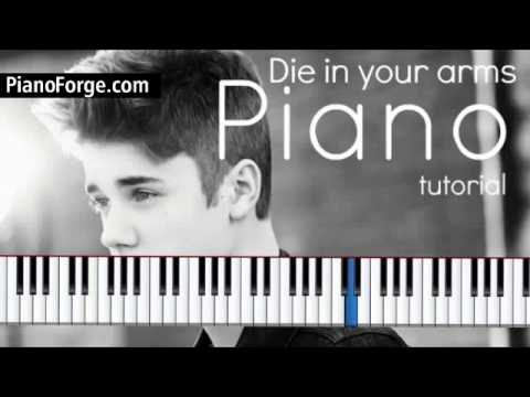Justin Bieber Die In Your Arms Piano Sheet Tutorial Pianoforgecom