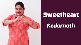 Sweetheart | Kedarnath | Dance Choreography | Sushant Singh | Sara Ali Khan |  Sujana Shah