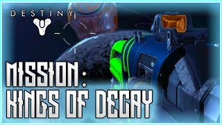 Destiny The Taken King - Kings Of Decay Mission Gameplay WALKTHROUGH