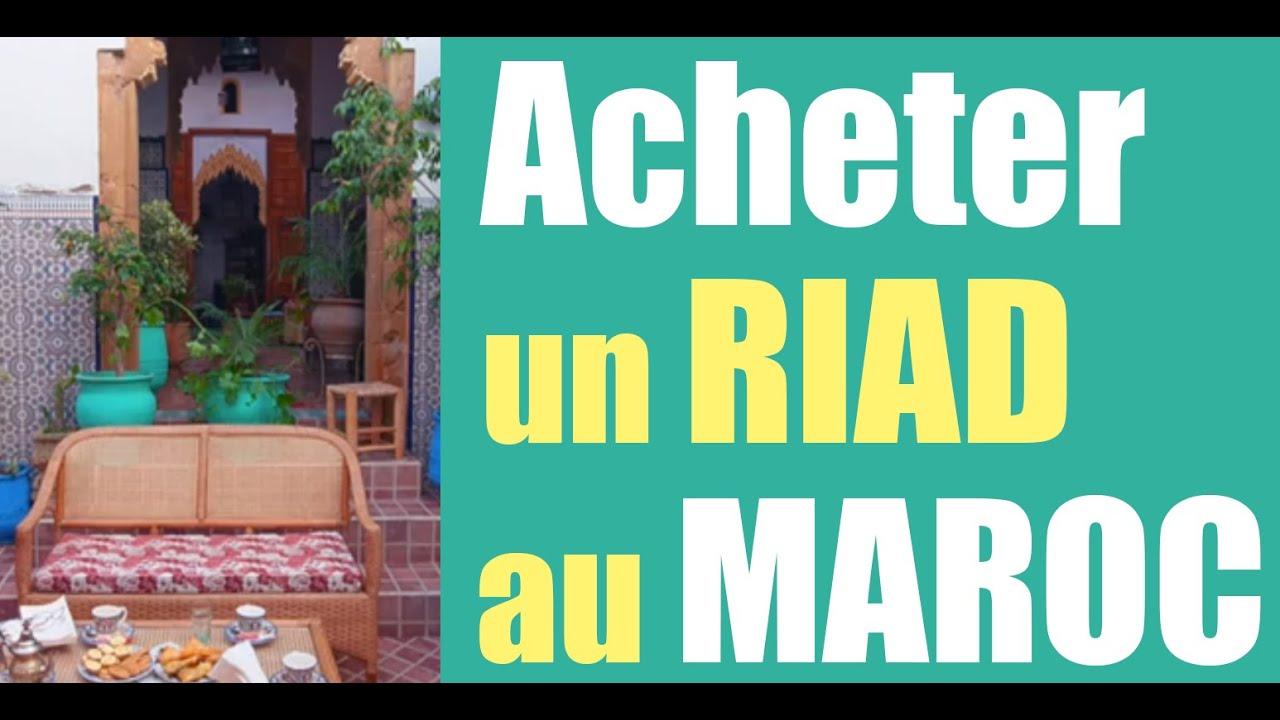 Acheter Un RIAD Au MAROC: Bon Plan Ou Pas ?