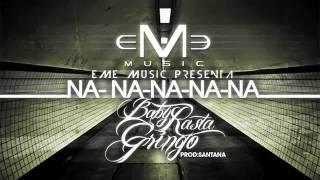 Na Na Na Na Na - Baby Rasta y Gringo