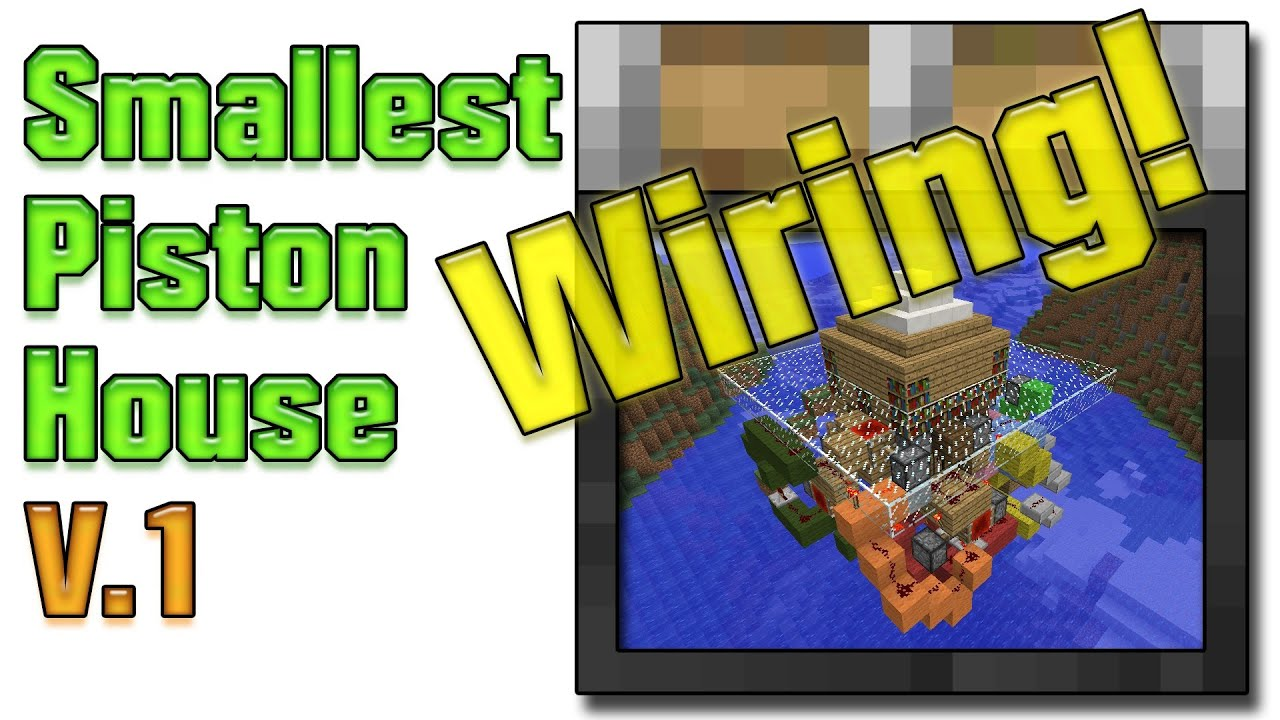 Wiring Smallest Piston House V1 World Download Youtube A