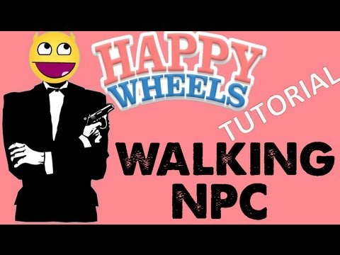 Happy Wheels: WALKING NPC [TUTORIAL]
