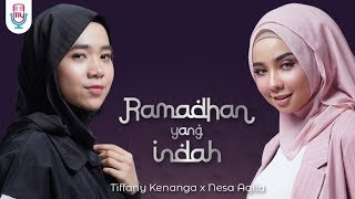 Tiffany Kenanga & Nesa Aqila - Ramadhan Yang Indah (Official Video Lyric)
