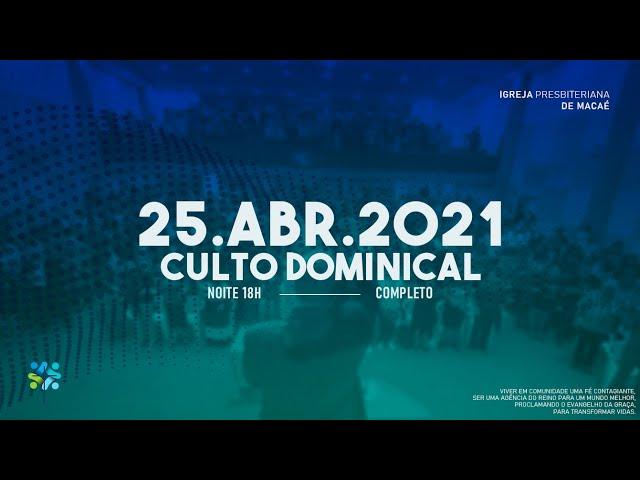 CULTO DOMINICAL - 25/04/2021.
