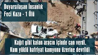 Feci Kaza 1 Ölü, Duyarsızlaşan İnsanlık.