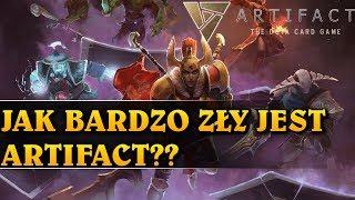 JAK BARDZO ZŁY JEST ARTIFACT?? - Artifact: The Dota Card Game