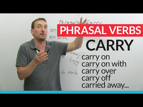 Phrasal Verbs with CARRY: