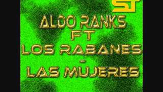 DJ Taño Presents Aldo Ranks Ft Los Rabanes- Las Mujeres (Remix Febrero 2011)