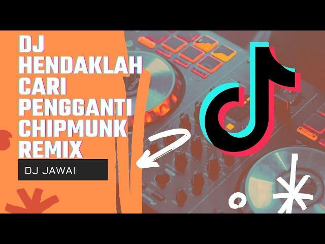DJ HENDAKLAH CARI PENGGANTI by DJ JAWAI | REMIX VIRAL TIKTOK