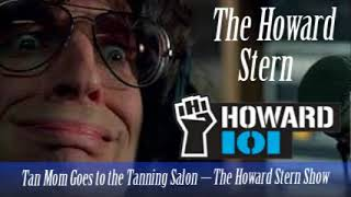 Tan Mom Goes to the Tanning Salon – The Howard Stern Show