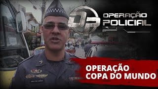 Operação Policial - Doc-Reality - Polícia Militar SP - Operação Copa do Mundo