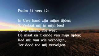 Psalm 31 vers 1, 2, 12 en 17 - Op U betrouw ik, HEER der heren