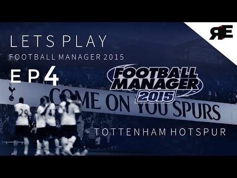 Excellent Form!! Pushing top 4! Football Manager 2015 Tottenham Career Episode 4