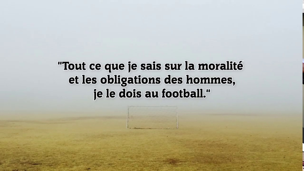 Phrase Inspirante Football 1 Les Plus Belles Citations Du Foot