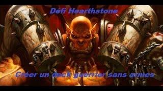 Defi Hearthstone : Guerrier sans armes