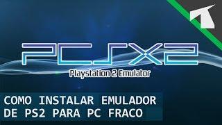 Baixar, Instalar e Configurar Emulador de PS2 PC Fraco | 2018