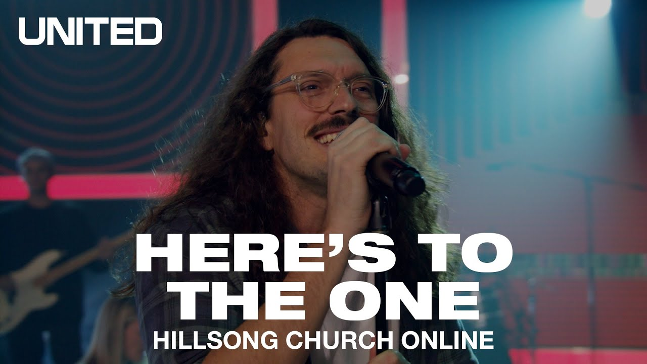 Here's To The One (Church Online) - Hillsong UNITED