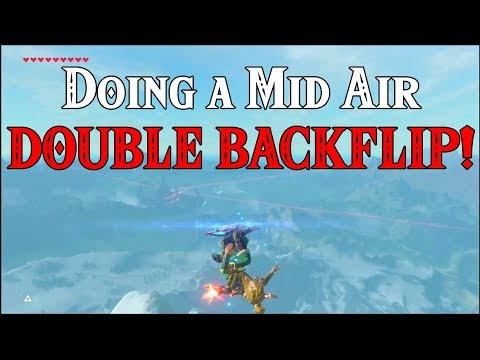 Performing a Mid Air DOUBLE BACKFLIP! Double Air Time in Zelda Breath of the Wild DLC