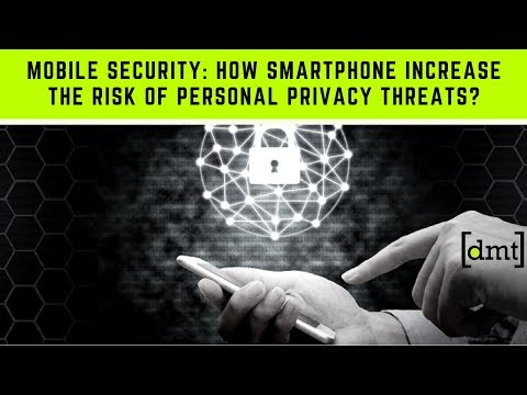 Mobile Security Issues: How smartphone Increase the risk of Personal Privacy Threats 😎