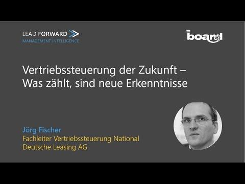 Vertriebssteuerung der Zukunft – Was zählt, sind neue Erkenntnisse. Jörg Fischer - Deutsche Leasing