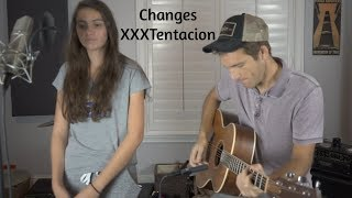 Changes - XXXTentacion Acoustic Cover - Andrea and Sean