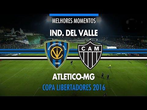 Melhores Momentos - Ind. Del Valle-EQU 3 x 2 Atlético-MG - Libertadores - 06/04/2016