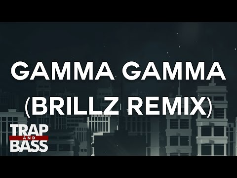 Tritonal - GAMMA GAMMA (Brillz Remix)