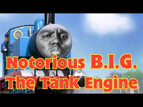 Notorious B.I.G. The Tank Engine