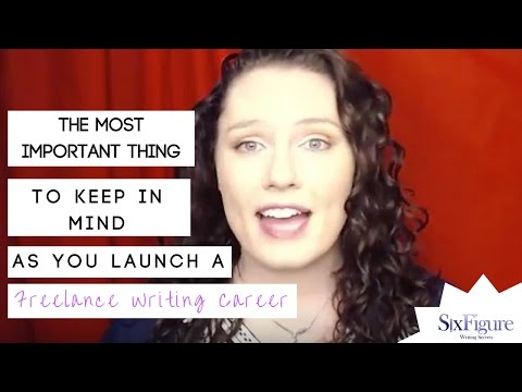 The Most Important Thing to Keep in Mind as You Launch a Freelance Writing Career