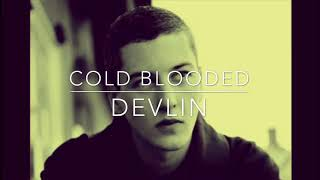 Devlin - Cold Blooded (Traducción español)