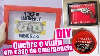 DIY: CAIXA QUEBRE O VIDRO / In case of emergency break glass box