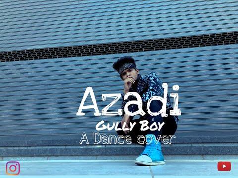 || Azadi - Gully Boy || Divine || Dub Sharma || A Dance Cover ||