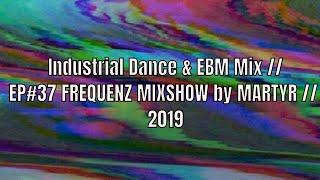 FREQUENZ MIXSHOW 37 with DJ NEKROTIQUE - Industrial Dance & EBM Mix // NEW MUSIC 2019