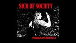 "SICK OF SOCIETY - ""Zerstöre das System"""